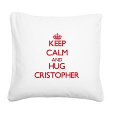 Keep Calm and HUG Cristopher Square Canvas Pillow