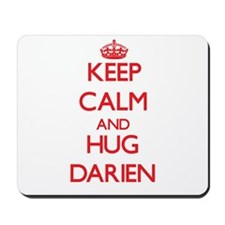Keep Calm and HUG Darien Mousepad