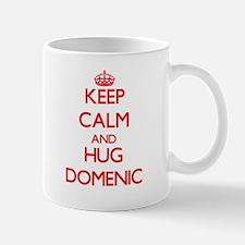 Keep Calm and HUG Domenic Mugs