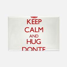 Keep Calm and HUG Donte Magnets