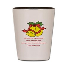 Can I Refill Your Eggnog For You? Shot Glass