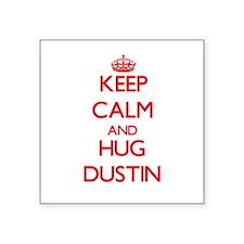 Keep Calm and HUG Dustin Sticker