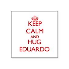 Keep Calm and HUG Eduardo Sticker