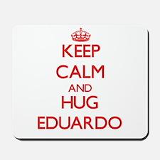 Keep Calm and HUG Eduardo Mousepad