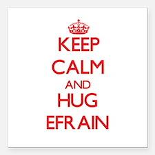 """Keep Calm and HUG Efrain Square Car Magnet 3"""" x 3"""""""
