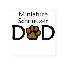 Miniature Schnauzer Dad Sticker