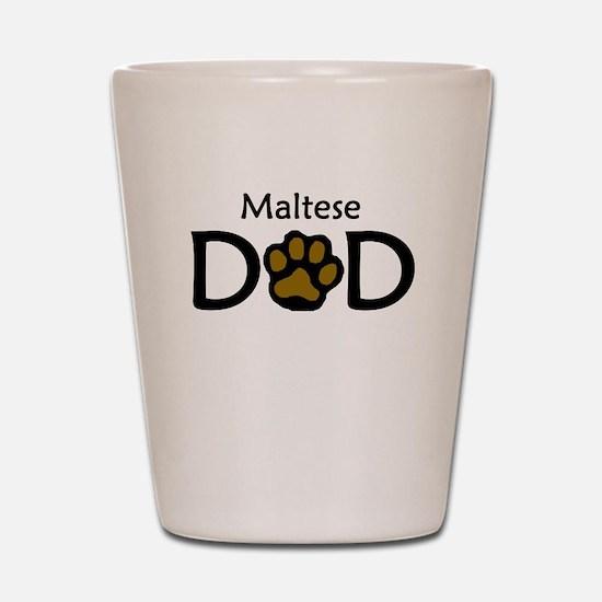 Maltese Dad Shot Glass