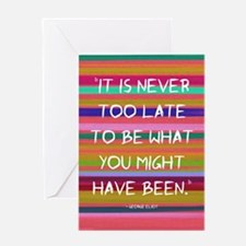Its Never too Late to Be Greeting Card