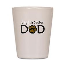 English Setter Dad Shot Glass