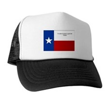 """""""I'd rather be back in Texas"""" Trucker Hat"""