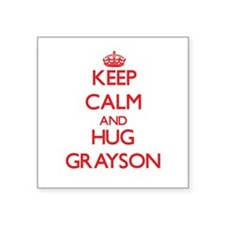 Keep Calm and HUG Grayson Sticker