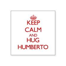 Keep Calm and HUG Humberto Sticker