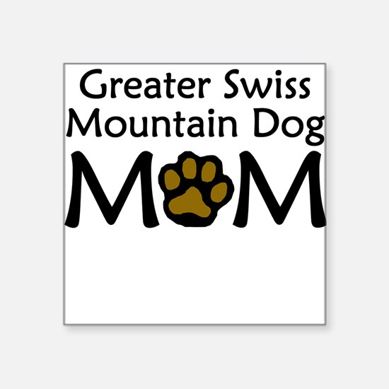 Greater Swiss Mountain Dog Mom Sticker
