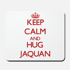 Keep Calm and HUG Jaquan Mousepad