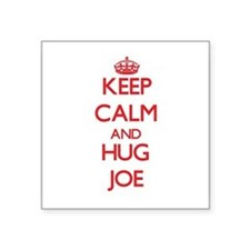 Keep Calm and HUG Joe Sticker
