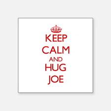 Keep Calm and HUG Joe Sticker