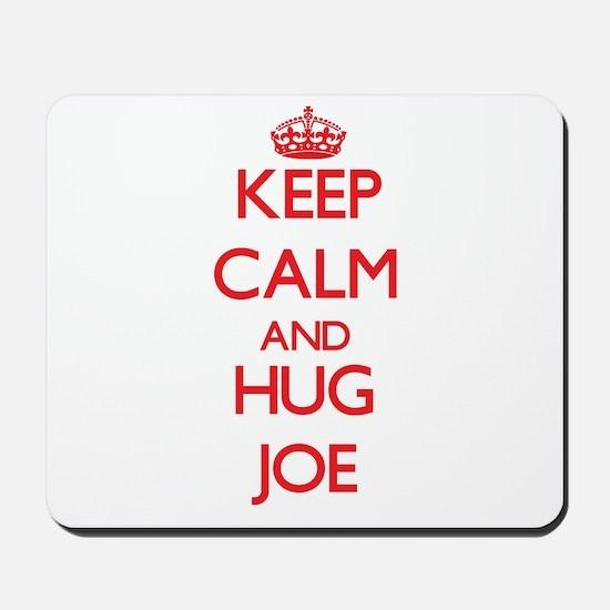 Keep Calm and HUG Joe Mousepad