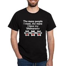 The More I Love My Weimaraner T-Shirt