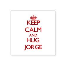 Keep Calm and HUG Jorge Sticker