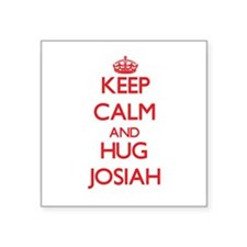 Keep Calm and HUG Josiah Sticker