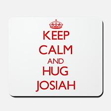 Keep Calm and HUG Josiah Mousepad