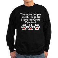 The More I Love My Great Pyrenees Sweatshirt