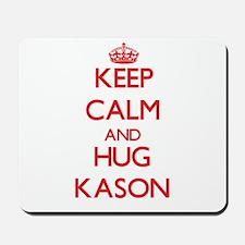 Keep Calm and HUG Kason Mousepad