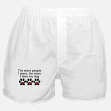 The More I Love My Dog Boxer Shorts