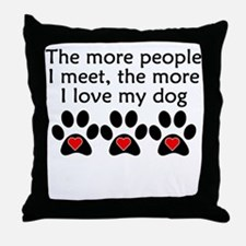 The More I Love My Dog Throw Pillow