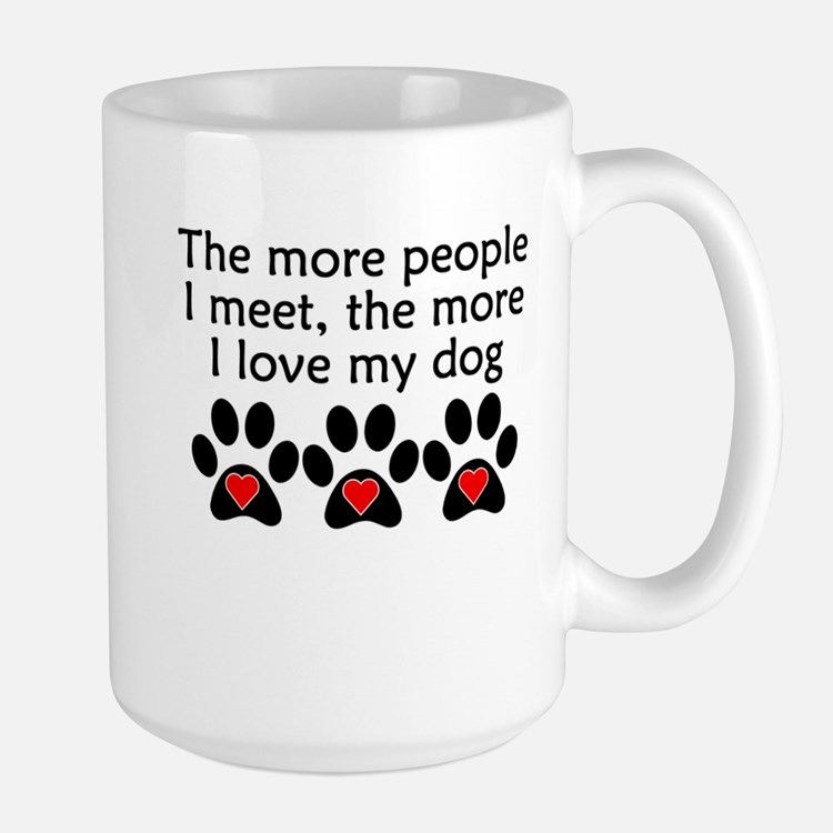 The More I Love My Dog Mugs