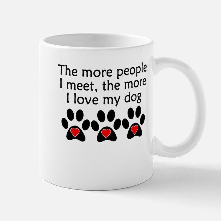 The More I Love My Dog Mugs