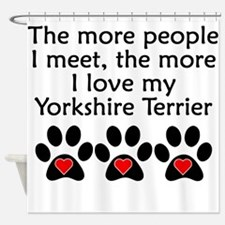 The More I Love My Yorkshire Terrier Shower Curtai