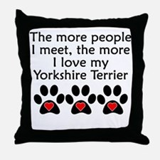 The More I Love My Yorkshire Terrier Throw Pillow