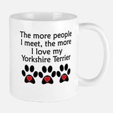 The More I Love My Yorkshire Terrier Mugs