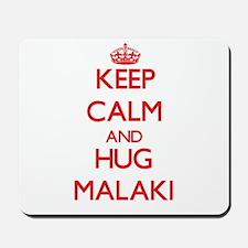 Keep Calm and HUG Malaki Mousepad