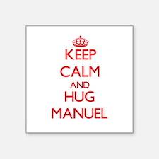 Keep Calm and HUG Manuel Sticker