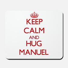 Keep Calm and HUG Manuel Mousepad