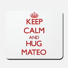 Keep Calm and HUG Mateo Mousepad