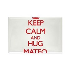 Keep Calm and HUG Mateo Magnets