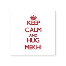 Keep Calm and HUG Mekhi Sticker