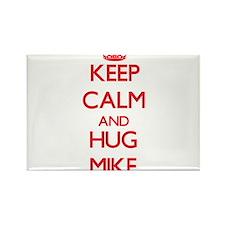 Keep Calm and HUG Mike Magnets