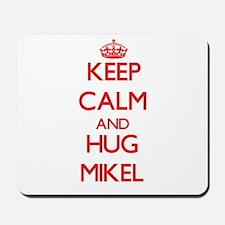 Keep Calm and HUG Mikel Mousepad