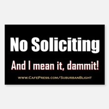 """""""No Soliciting I Mean It"""" Decal"""