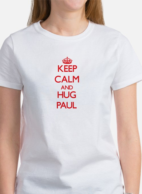 Keep Calm and HUG Paul T-Shirt
