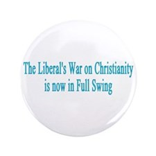 The Liberals War On Christianity 3.5&Quot; Button