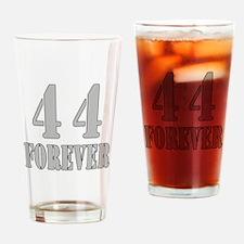 44 Forever Drinking Glass