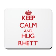 Keep Calm and HUG Rhett Mousepad