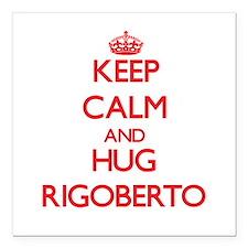"""Keep Calm and HUG Rigoberto Square Car Magnet 3"""" x"""
