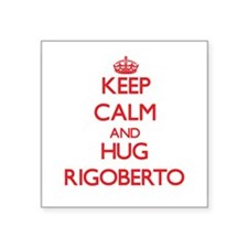 Keep Calm and HUG Rigoberto Sticker