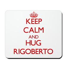 Keep Calm and HUG Rigoberto Mousepad